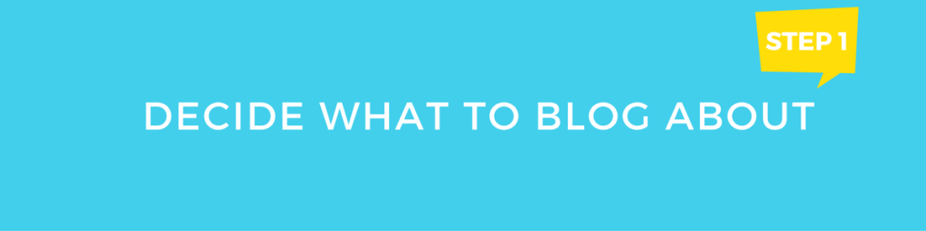 Decide what to blog about