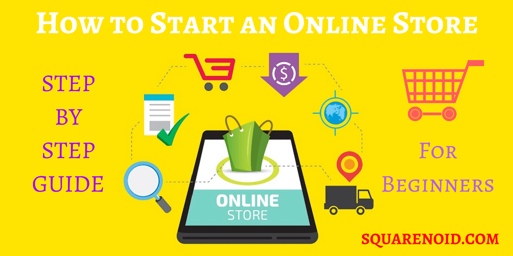 How to Start an Online Store – Easy Step By Step Guide for Beginners