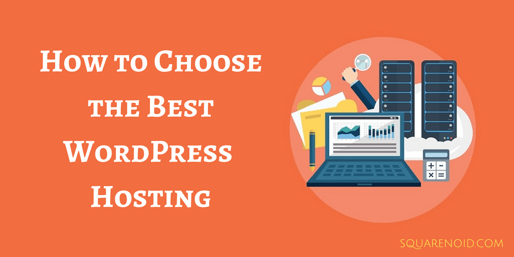 How to Choose the Best WordPress Hosting Provider in 2018
