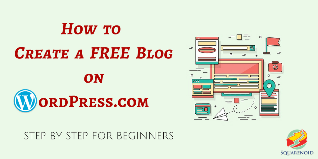 How to Create a FREE Blog on WordPress.com – Step By Step Guide for Beginners