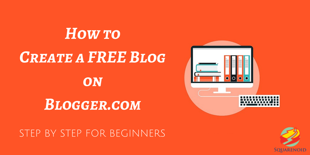 How to start a blog for free on Blogger.com