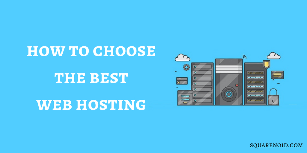 How to Choose the Best Web Hosting Provider in 2017