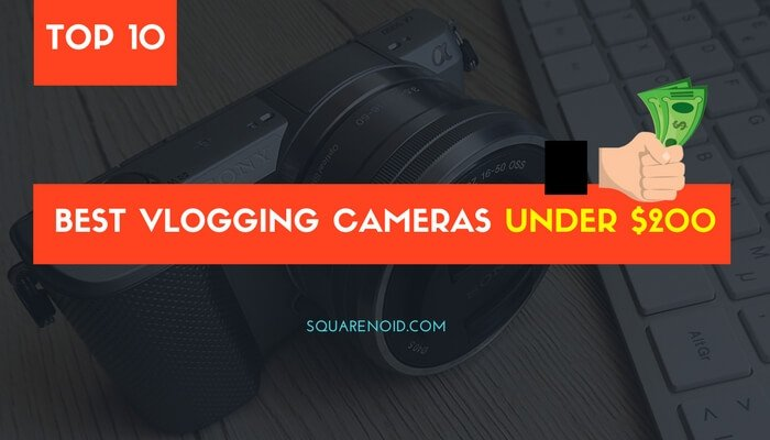 Best Vlogging Cameras under $200
