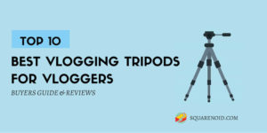 Best vlogging tripods