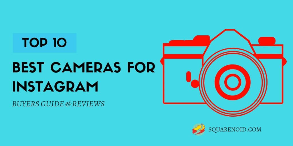 Best cameras for instagram