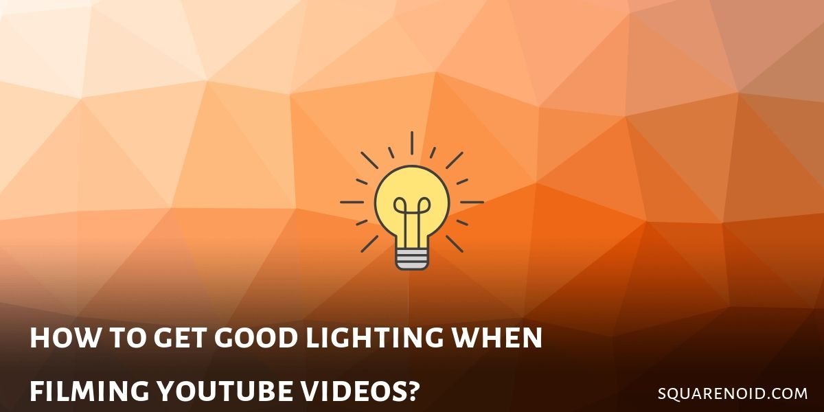 How to Get Good Lighting for YouTube Videos