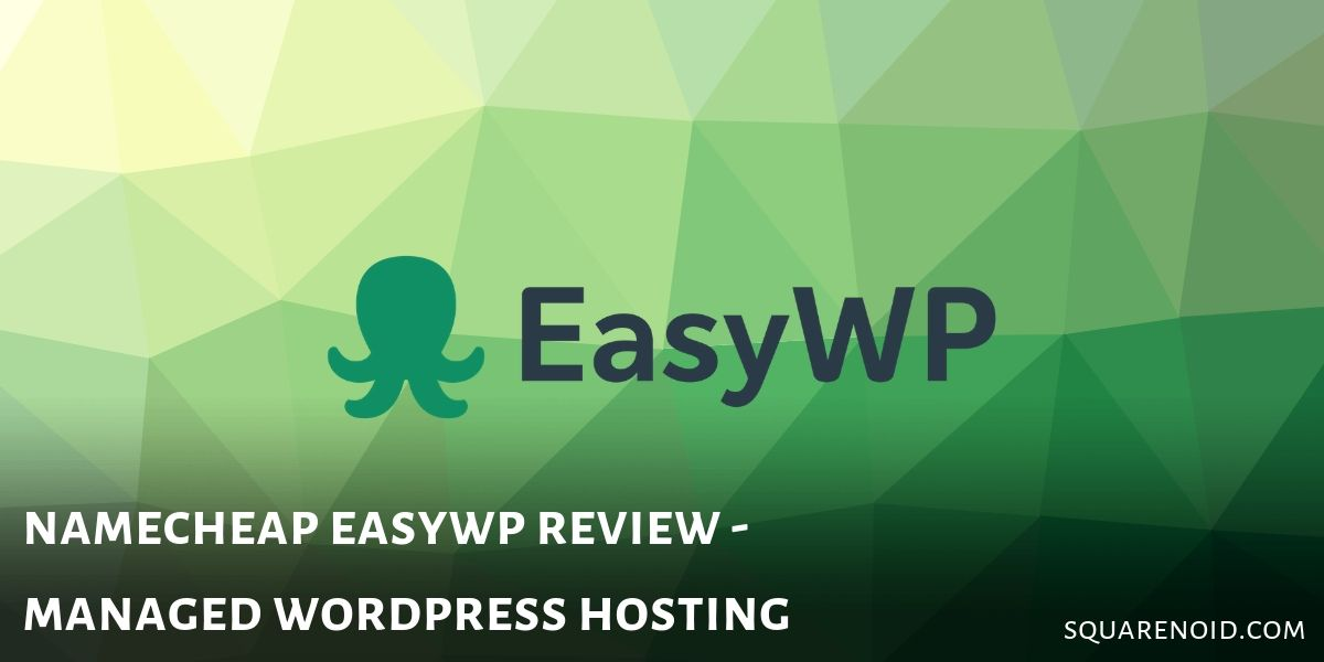 Namecheap EasyWP Review: Managed WordPress Hosting (2019) 1