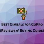 Best Gimbals for GoPro