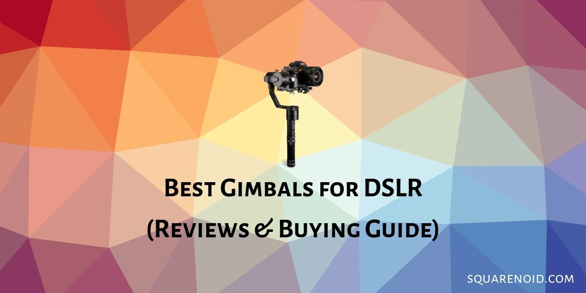 Best DLSR Gimbal