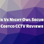 Lorex Vs Night Owl Security – Costco CCTV Reviews (2020) 1