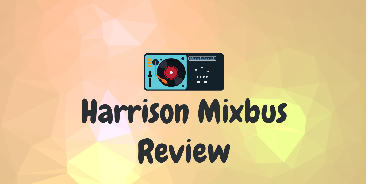 Harrison Mixbus Review