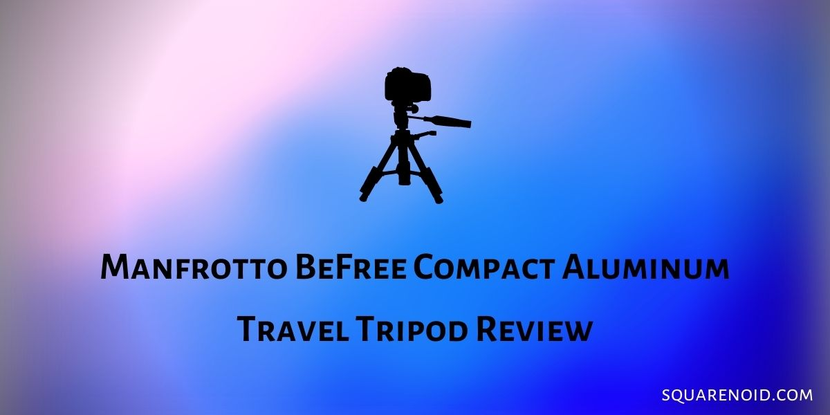 Manfrotto BeFree Compact Aluminum Travel Tripod Review