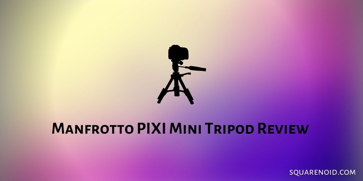Manfrotto PIXI Mini Tripod Review (2021) 1