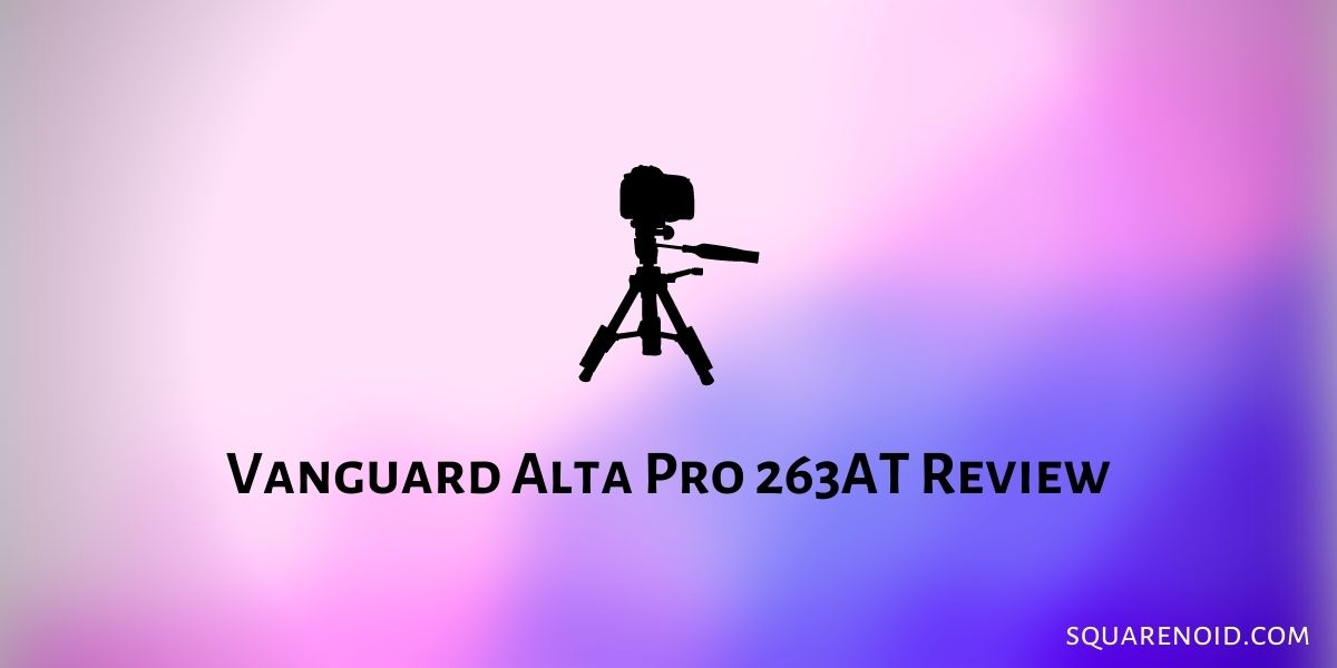 Vanguard Alta Pro 263AT Review